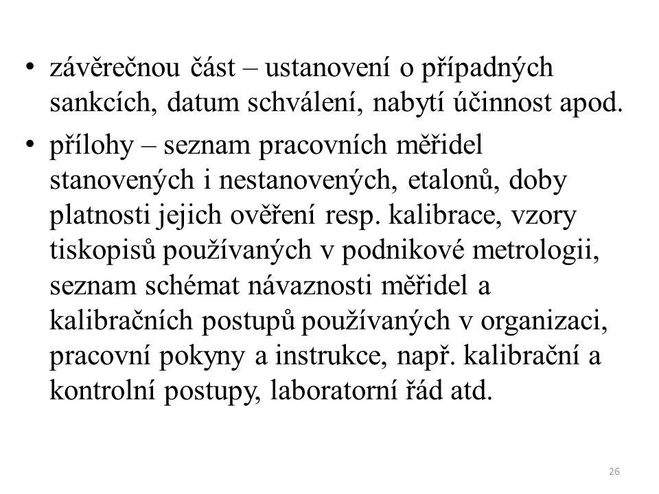 26 závěrečnou část – ustanovení o případných sankcích, datum schválení, nabytí účinnost apod.