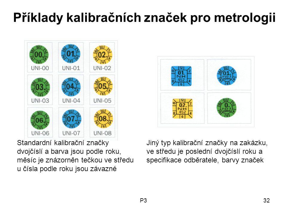 P332 Příklady kalibračních značek pro metrologii Standardní kalibrační značkyJiný typ kalibrační značky na zakázku, dvojčíslí a barva jsou podle roku,