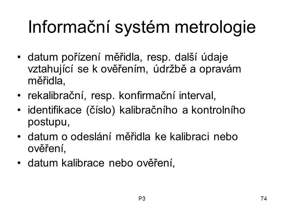 P374 Informační systém metrologie datum pořízení měřidla, resp. další údaje vztahující se k ověřením, údržbě a opravám měřidla, rekalibrační, resp. ko