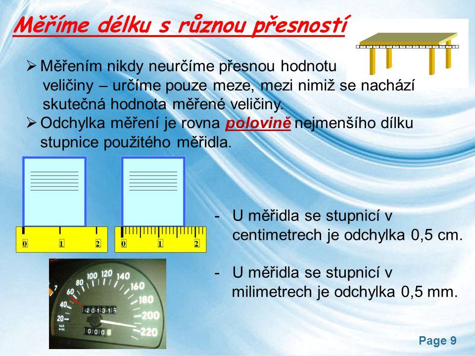 Page 10 Opakované měření délky Provádíme kvůli zpřesnění měření.