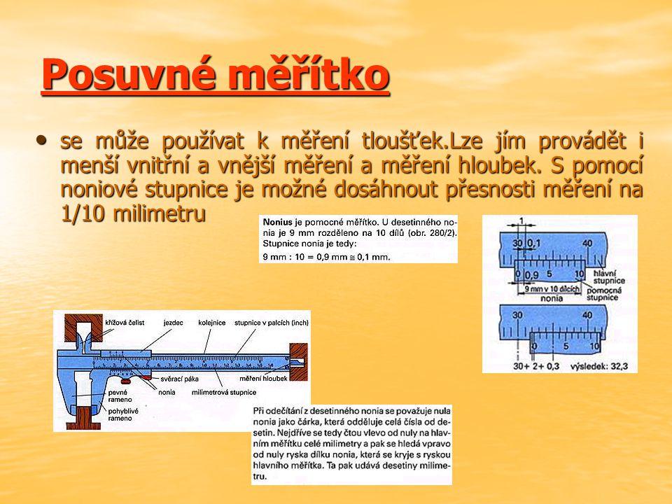 Délková měřidla Třmenovým kalibrem se kontroluje průměr tyčí a tloušťka plochých dílů jako jsou lišty. Třmenové kalibry existují jednostranné a dvoust