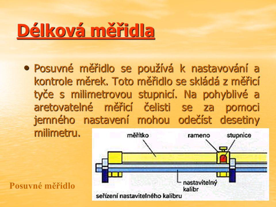 Posuvné měřidlo se používá k nastavování a kontrole měrek.