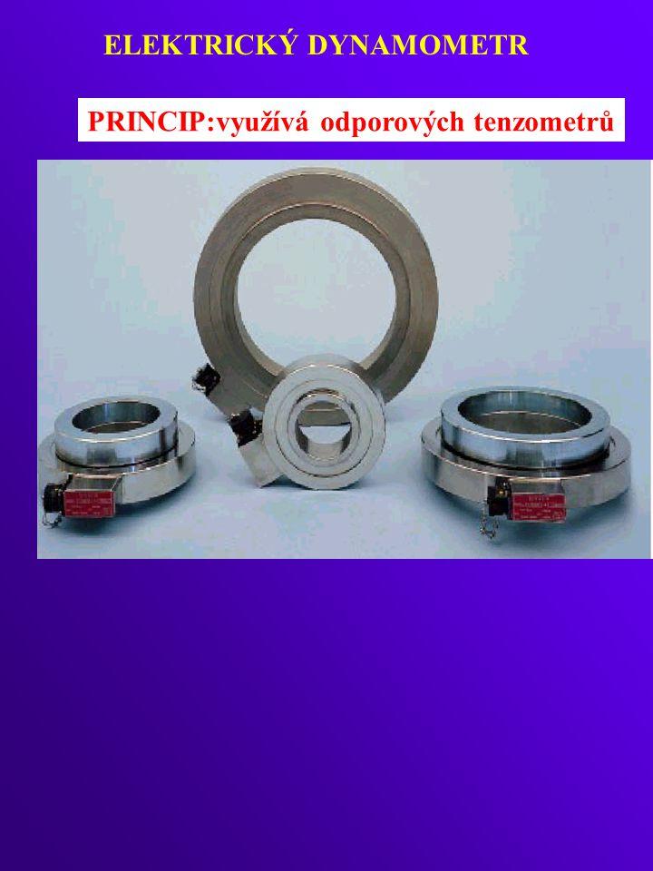 ELEKTRICKÝ DYNAMOMETR PRINCIP:využívá odporových tenzometrů