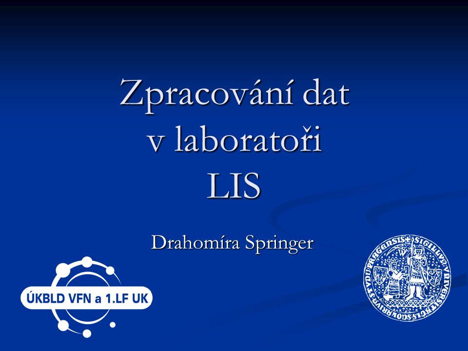 Zpracování dat v laboratoři LIS Drahomíra Springer