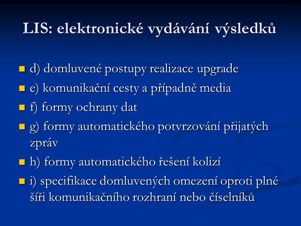 LIS: elektronické vydávání výsledků d) domluvené postupy realizace upgrade d) domluvené postupy realizace upgrade e) komunikační cesty a případně medi