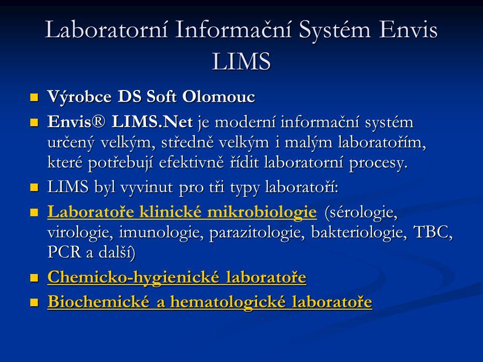 Laboratorní Informační Systém Envis LIMS Výrobce DS Soft Olomouc Výrobce DS Soft Olomouc Envis® LIMS.Net je moderní informační systém určený velkým, s
