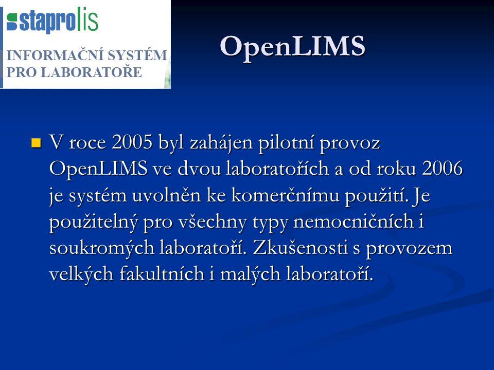 OpenLIMS OpenLIMS V roce 2005 byl zahájen pilotní provoz OpenLIMS ve dvou laboratořích a od roku 2006 je systém uvolněn ke komerčnímu použití. Je použ