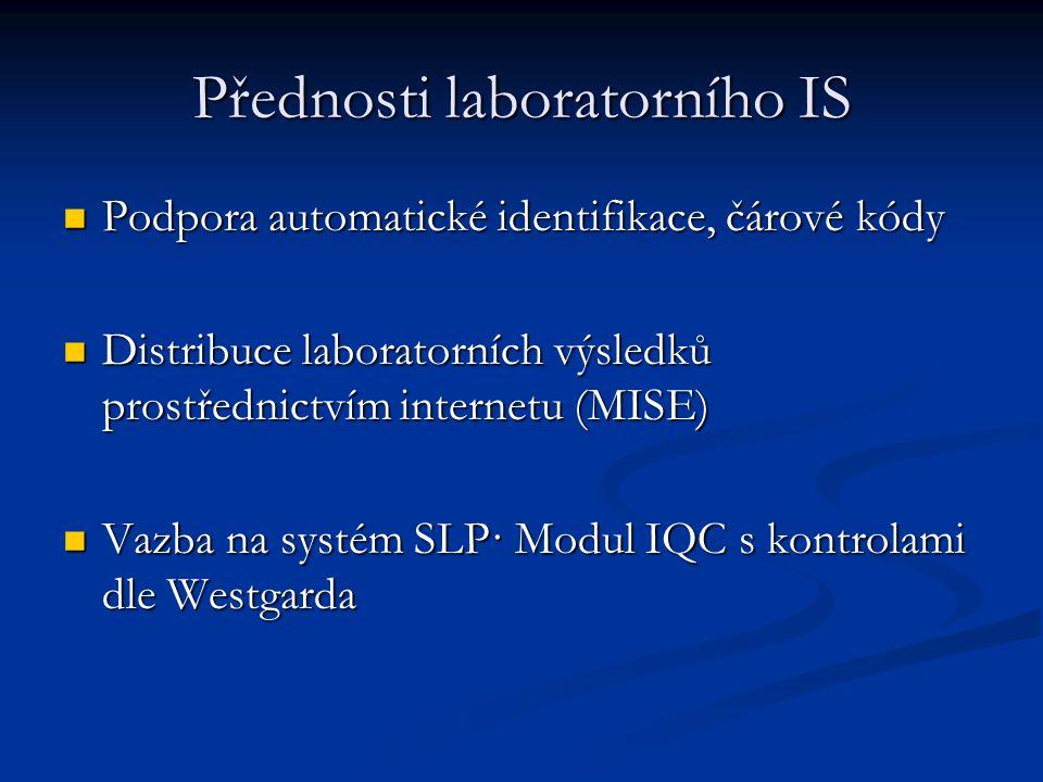 Přednosti laboratorního IS Podpora automatické identifikace, čárové kódy Podpora automatické identifikace, čárové kódy Distribuce laboratorních výsled