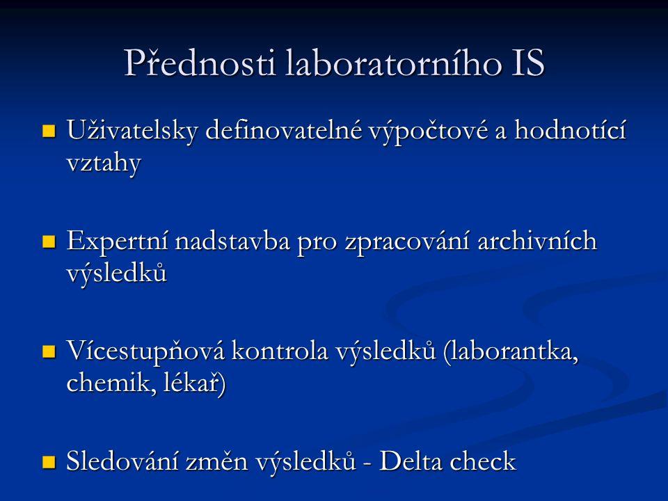 Přednosti laboratorního IS Uživatelsky definovatelné výpočtové a hodnotící vztahy Uživatelsky definovatelné výpočtové a hodnotící vztahy Expertní nads
