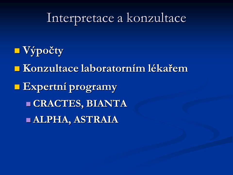 Interpretace a konzultace Výpočty Výpočty Konzultace laboratorním lékařem Konzultace laboratorním lékařem Expertní programy Expertní programy CRACTES,