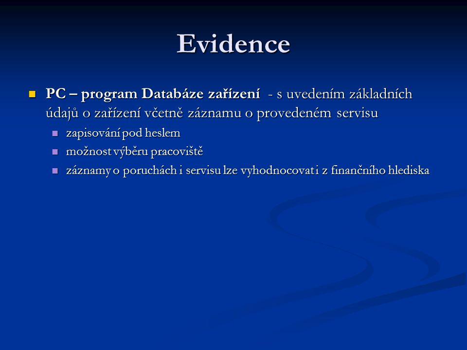 Evidence PC – program Databáze zařízení - s uvedením základních údajů o zařízení včetně záznamu o provedeném servisu PC – program Databáze zařízení -