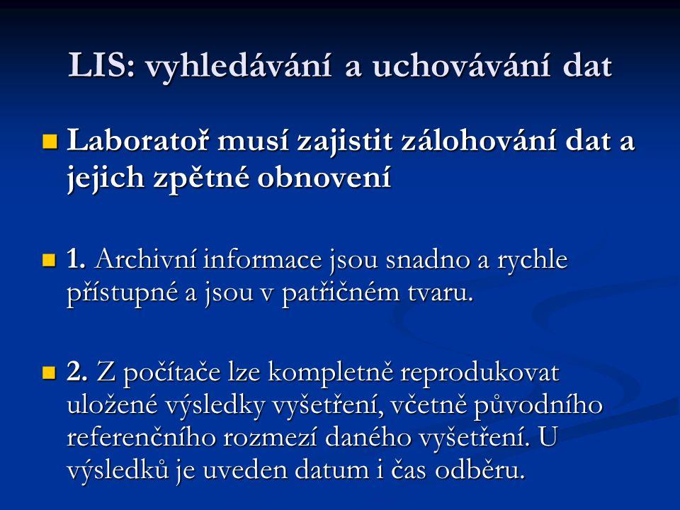 LIS: vyhledávání a uchovávání dat 3.Pracoviště musí používat účinný záložní systém.