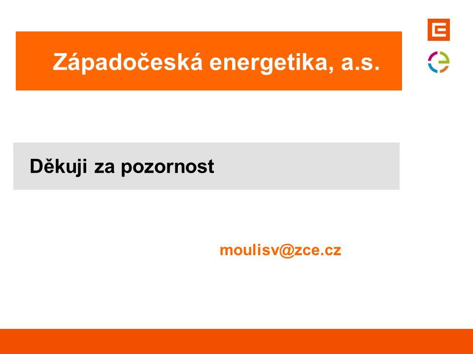 Děkuji za pozornost Západočeská energetika, a.s. moulisv@zce.cz