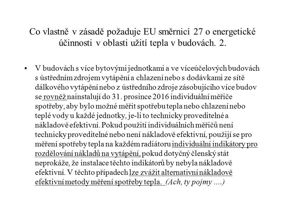 Co vlastně v zásadě požaduje EU směrnicí 27 o energetické účinnosti v oblasti užití tepla v budovách. 2. V budovách s více bytovými jednotkami a ve ví