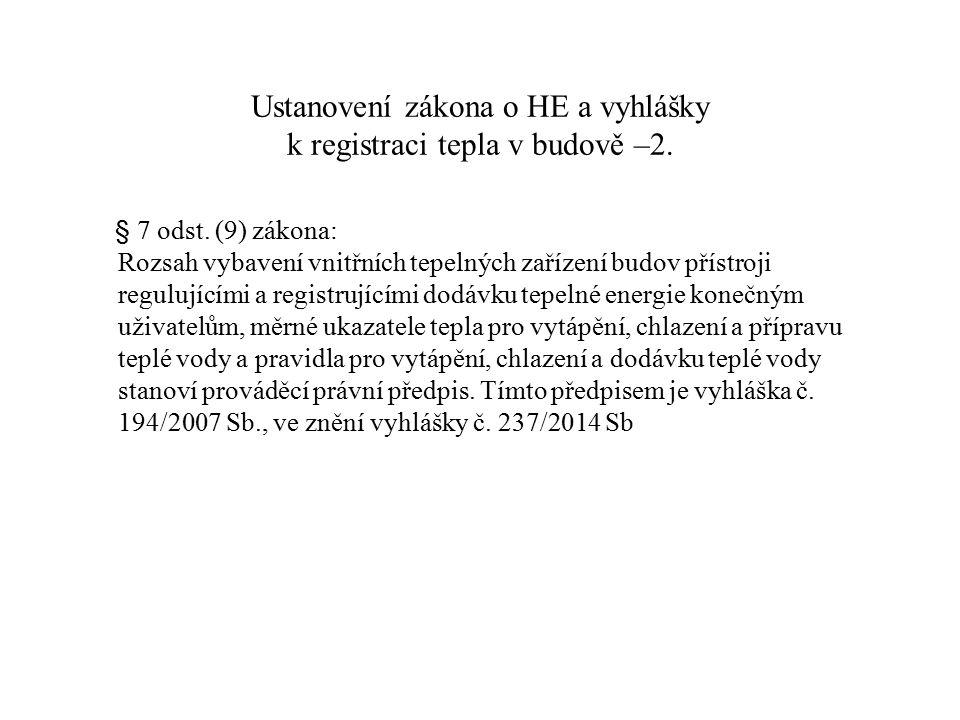 Ustanovení zákona o HE a vyhlášky k registraci tepla v budově –2. § 7 odst. (9) zákona: Rozsah vybavení vnitřních tepelných zařízení budov přístroji r