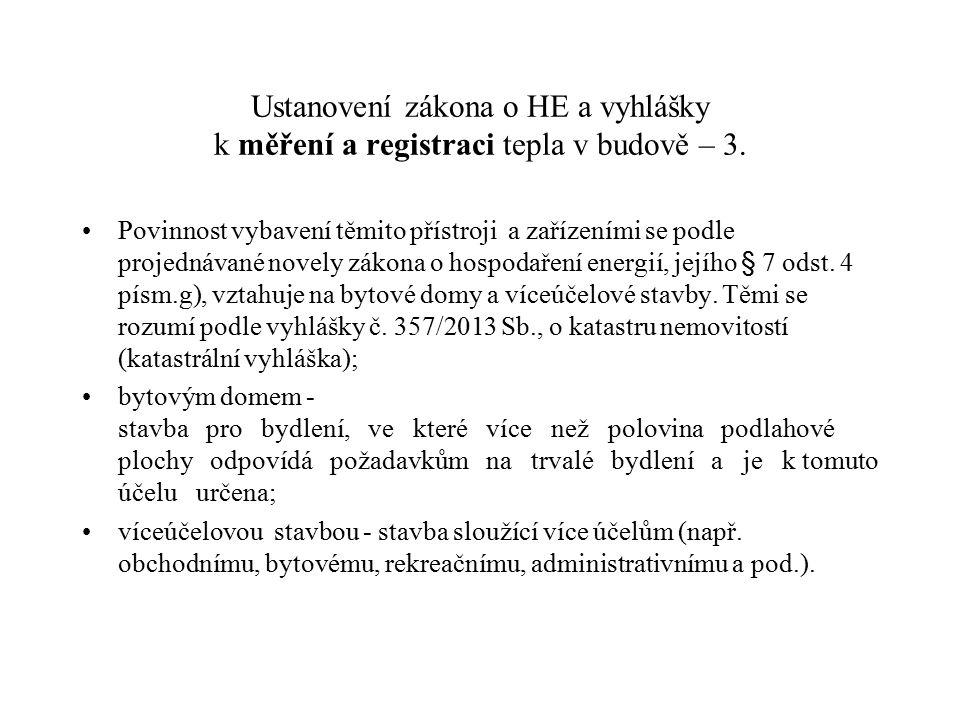 Ustanovení zákona o HE a vyhlášky k měření a registraci tepla v budově – 3. Povinnost vybavení těmito přístroji a zařízeními se podle projednávané nov