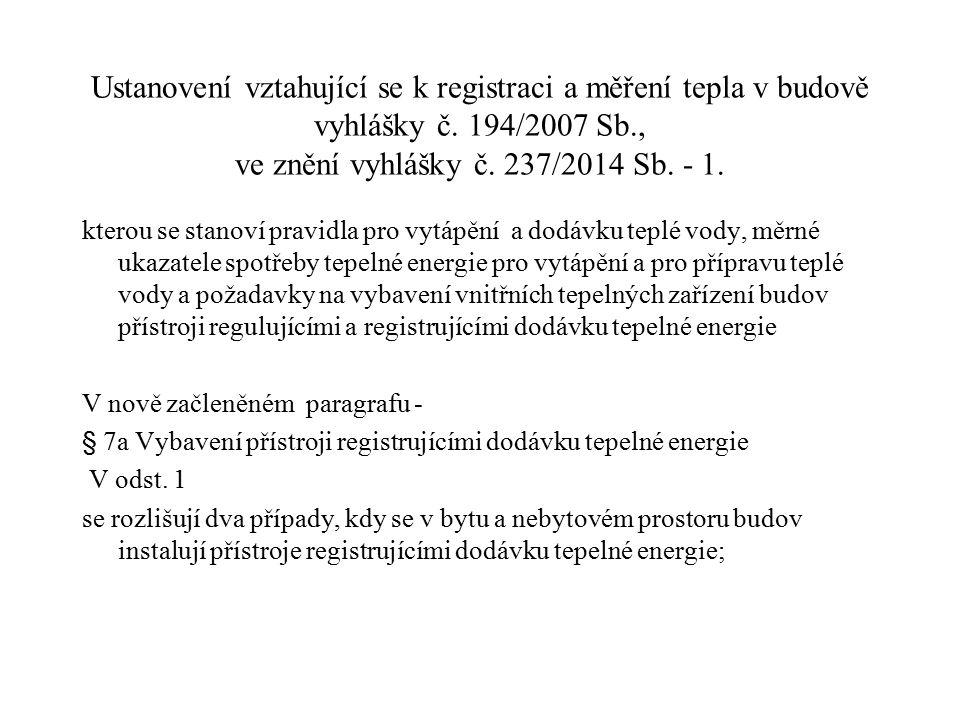 Ustanovení vztahující se k registraci a měření tepla v budově vyhlášky č. 194/2007 Sb., ve znění vyhlášky č. 237/2014 Sb. - 1. kterou se stanoví pravi