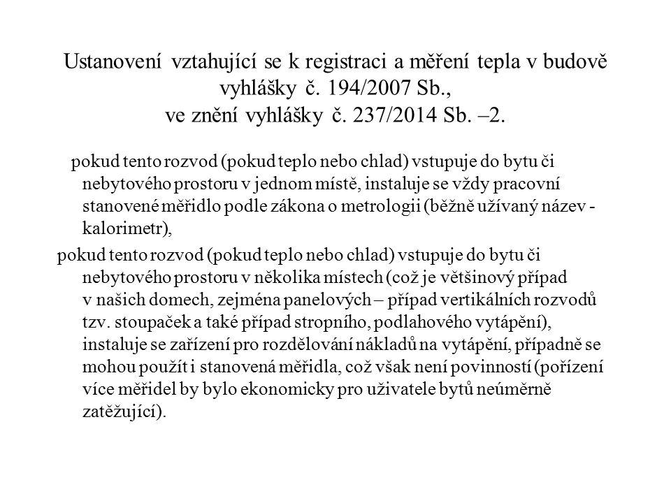 Ustanovení vztahující se k registraci a měření tepla v budově vyhlášky č. 194/2007 Sb., ve znění vyhlášky č. 237/2014 Sb. –2. pokud tento rozvod (poku