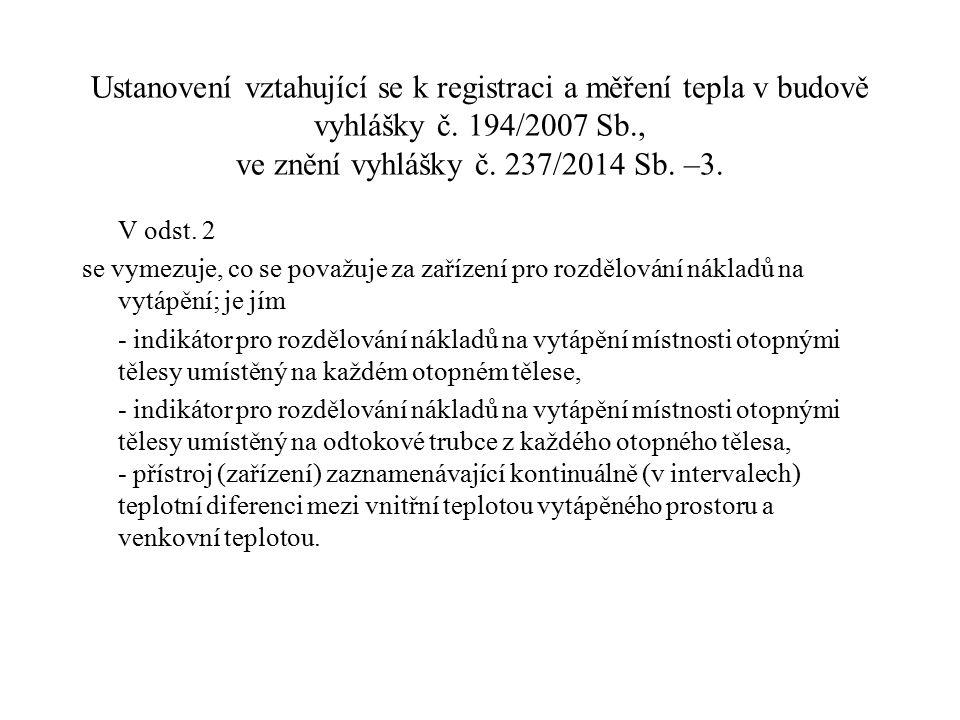 Ustanovení vztahující se k registraci a měření tepla v budově vyhlášky č. 194/2007 Sb., ve znění vyhlášky č. 237/2014 Sb. –3. V odst. 2 se vymezuje, c