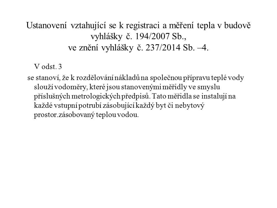 Ustanovení vztahující se k registraci a měření tepla v budově vyhlášky č. 194/2007 Sb., ve znění vyhlášky č. 237/2014 Sb. –4. V odst. 3 se stanoví, že