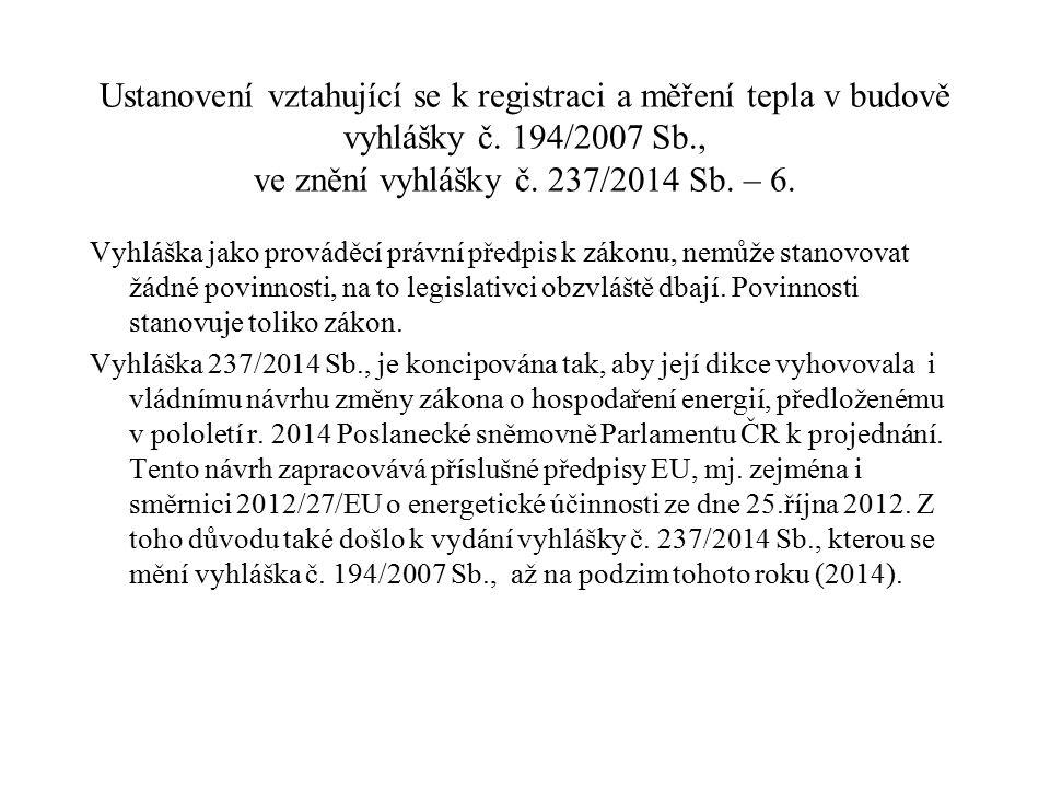Ustanovení vztahující se k registraci a měření tepla v budově vyhlášky č. 194/2007 Sb., ve znění vyhlášky č. 237/2014 Sb. – 6. Vyhláška jako prováděcí