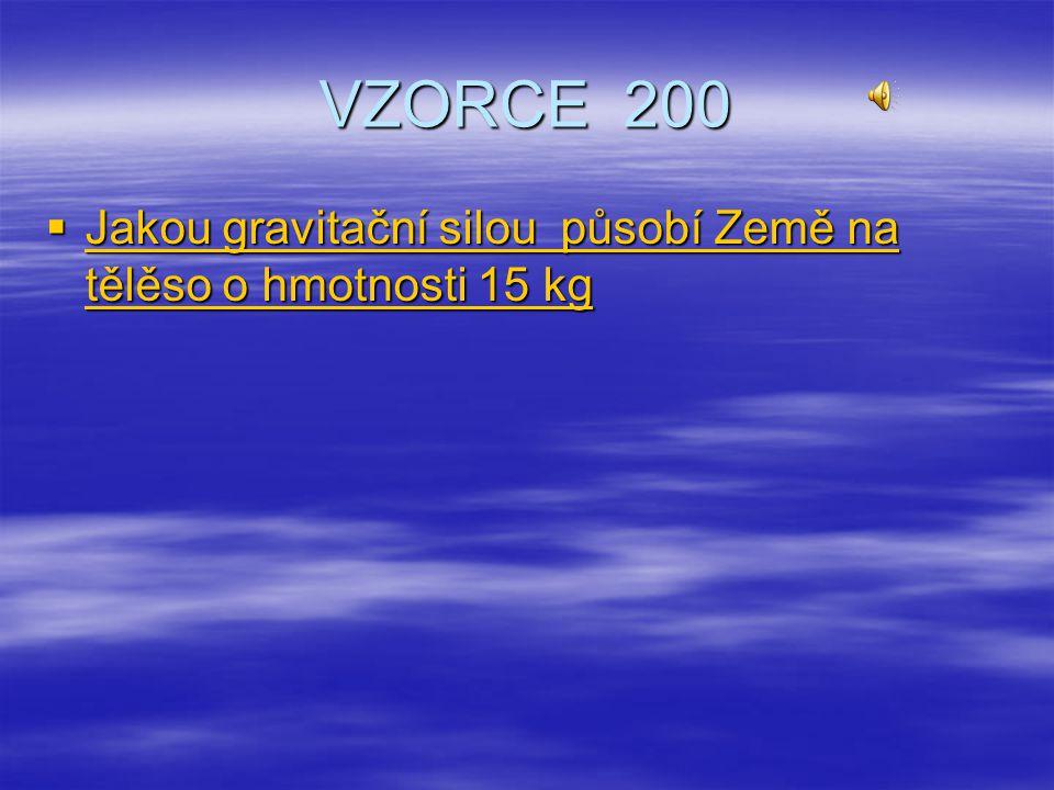 VZORCE 100  Zakresli grafický součet síly F 1 = 25 /N/ a F 2 = 10 /N/ Zakresli grafický součet síly F 1 = 25 /N/ a F 2 = 10 /N/ Zakresli grafický sou