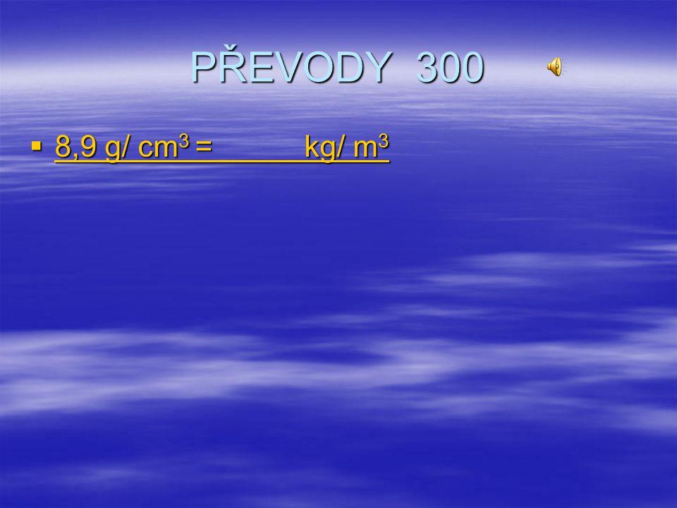 PŘEVODY 200  100 mm 3 = dm 3 100 mm 3 = dm 3 100 mm 3 = dm 3
