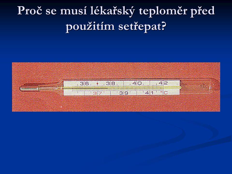 Proč se musí lékařský teploměr před použitím setřepat?