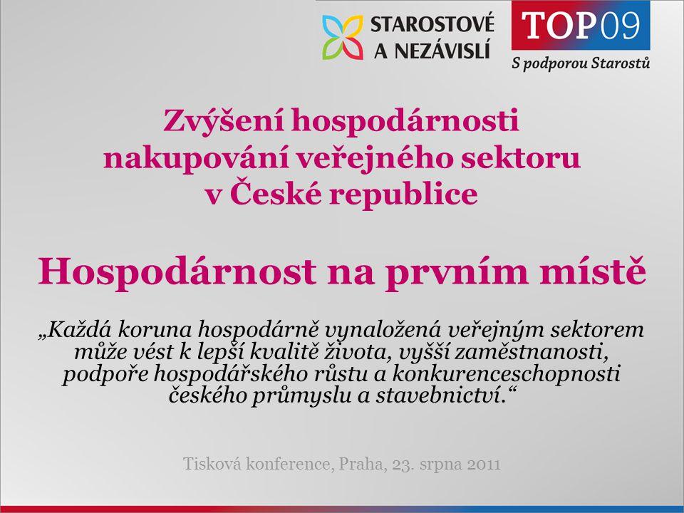 """1 Zvýšení hospodárnosti nakupování veřejného sektoru v České republice Hospodárnost na prvním místě """"Každá koruna hospodárně vynaložená veřejným sektorem může vést k lepší kvalitě života, vyšší zaměstnanosti, podpoře hospodářského růstu a konkurenceschopnosti českého průmyslu a stavebnictví. Tisková konference, Praha, 23."""
