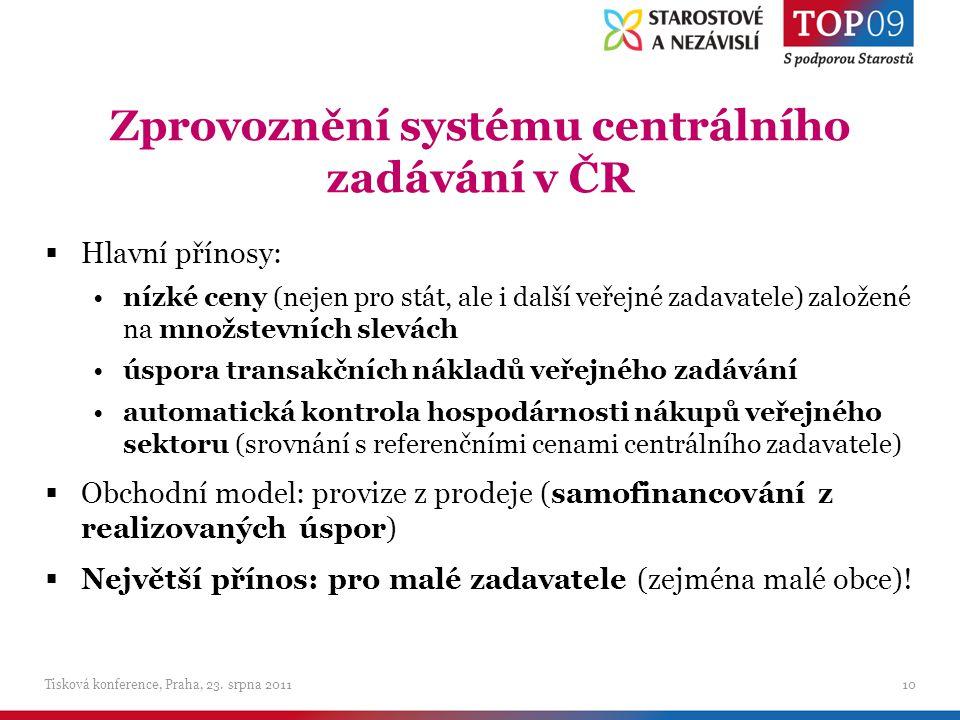 Zprovoznění systému centrálního zadávání v ČR  Hlavní přínosy: nízké ceny (nejen pro stát, ale i další veřejné zadavatele) založené na množstevních slevách úspora transakčních nákladů veřejného zadávání automatická kontrola hospodárnosti nákupů veřejného sektoru (srovnání s referenčními cenami centrálního zadavatele)  Obchodní model: provize z prodeje (samofinancování z realizovaných úspor)  Největší přínos: pro malé zadavatele (zejména malé obce).