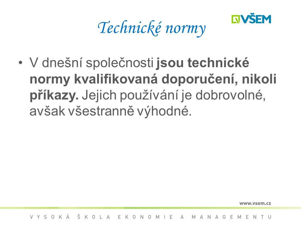 Technické normy V dnešní společnosti jsou technické normy kvalifikovaná doporučení, nikoli příkazy.