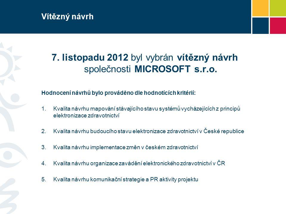 Vítězný návrh 7. listopadu 2012 byl vybrán vítězný návrh společnosti MICROSOFT s.r.o.
