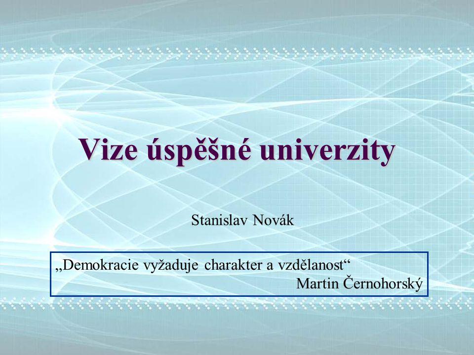 """Vize úspěšné univerzity Stanislav Novák """"Demokracie vyžaduje charakter a vzdělanost Martin Černohorský"""