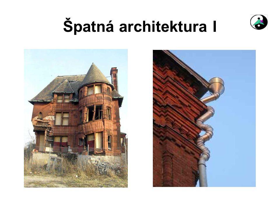 Špatná architektura I