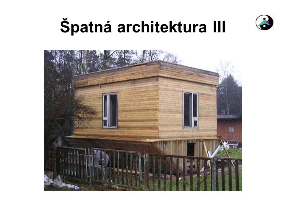 Špatná architektura III