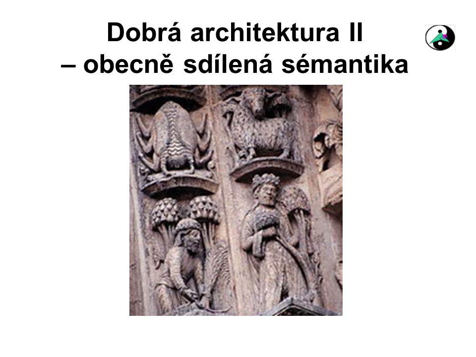 Dobrá architektura II – obecně sdílená sémantika