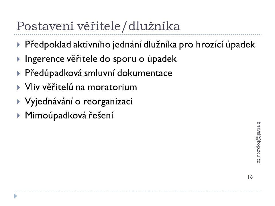 Postavení věřitele/dlužníka bhavel@kop.zcu.cz 16  Předpoklad aktivního jednání dlužníka pro hrozící úpadek  Ingerence věřitele do sporu o úpadek  P