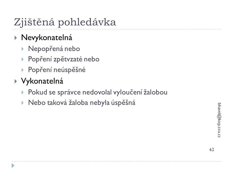 Zjištěná pohledávka bhavel@kop.zcu.cz 62  Nevykonatelná  Nepopřená nebo  Popření zpětvzaté nebo  Popření neúspěšné  Vykonatelná  Pokud se správc