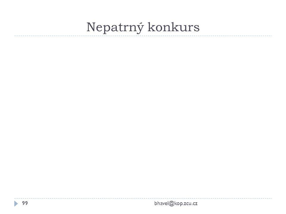 Nepatrný konkurs bhavel@kop.zcu.cz99