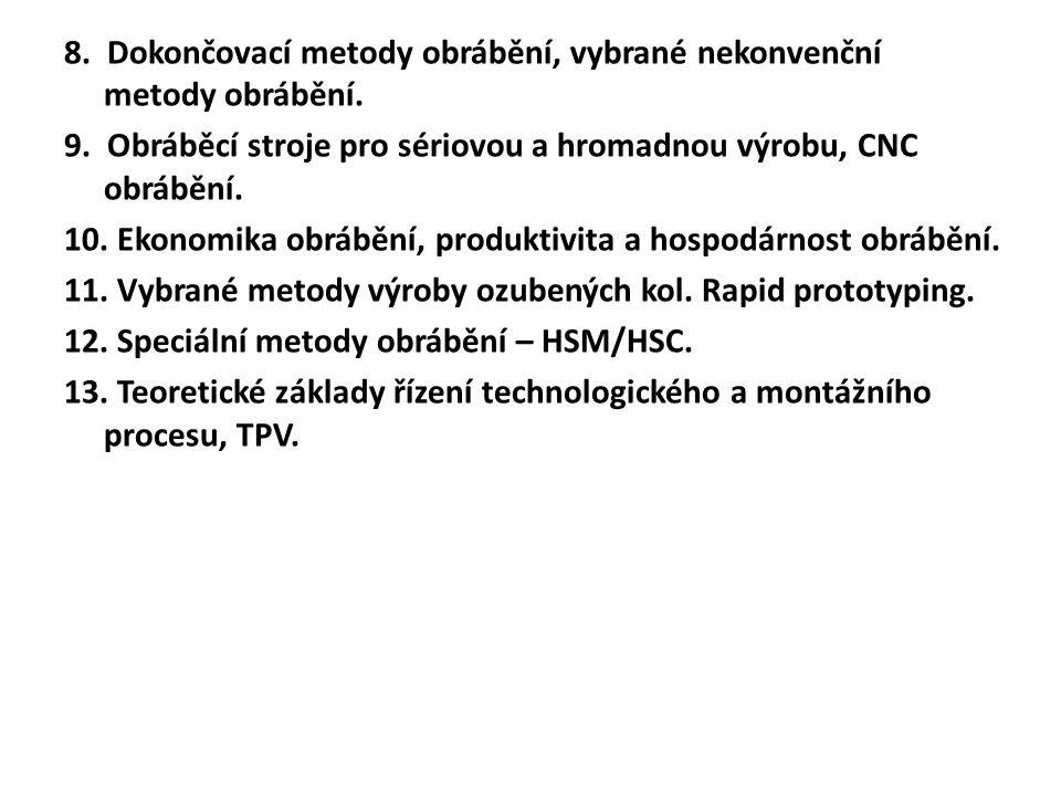 8.Dokončovací metody obrábění, vybrané nekonvenční metody obrábění.