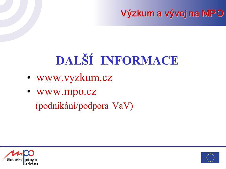DALŠÍ INFORMACE www.vyzkum.cz www.mpo.cz (podnikání/podpora VaV) Výzkum a vývoj na MPO