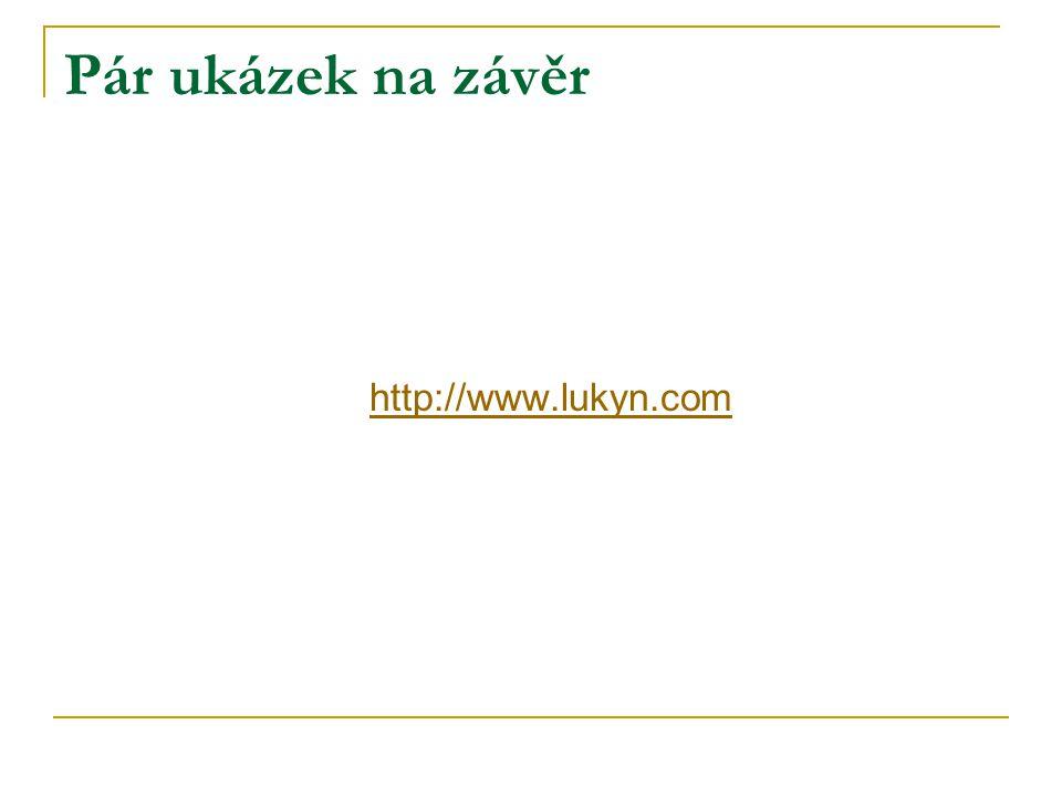 Pár ukázek na závěr http://www.lukyn.com