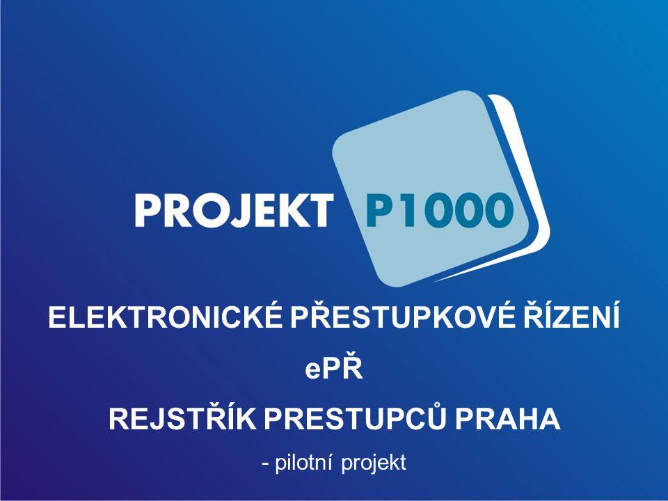 ELEKTRONICKÉ PŘESTUPKOVÉ ŘÍZENÍ ePŘ REJSTŘÍK PRESTUPCŮ PRAHA - pilotní projekt