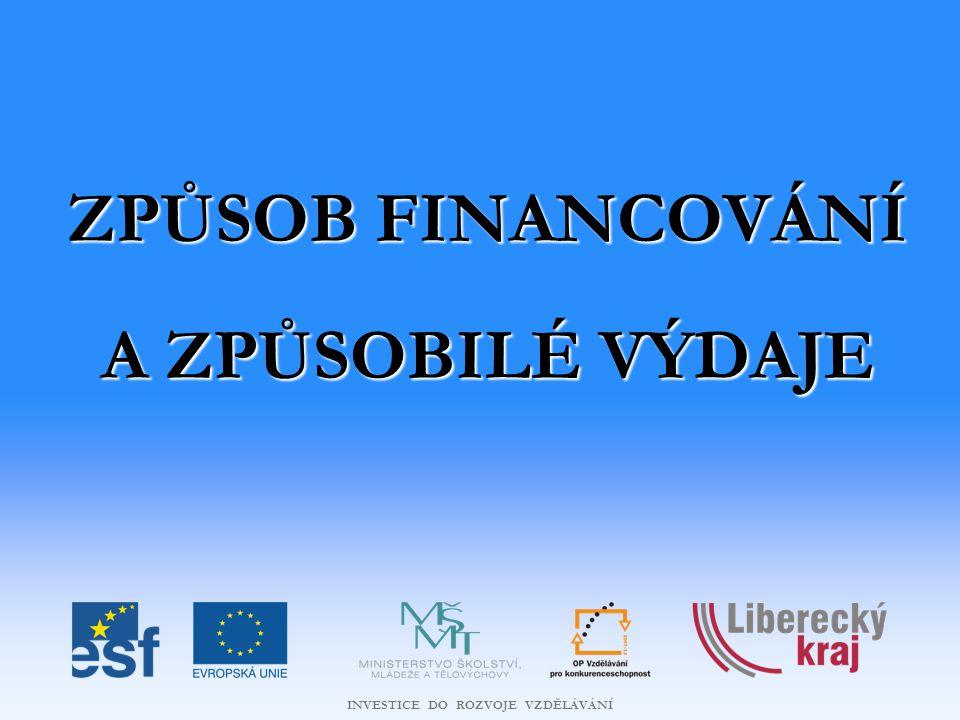 INVESTICE DO ROZVOJE VZDĚLÁVÁNÍ NEZPŮSOBILÉ VÝDAJE Příspěvek nelze poskytnout na tyto výdaje:  Jakýkoli výdaj, který zcela zřetelně nesouvisí s projektem nebo který není možno doložit písemnými doklady;  Činnosti, které již v rámci jiných programů či Iniciativ Společenství financovaných z ESF či jiných programů financovaných Evropskou unií podporu dostávají,  Výdaje nesplňující principy hospodárnosti, účelnosti a efektivity;  Výdaje vzniklé mimo časový rámec způsobilosti