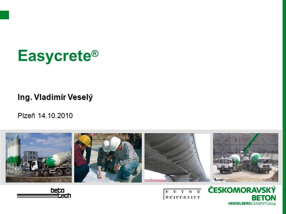 © Českomoravský beton, a.s.Co je to Easycrete ® .