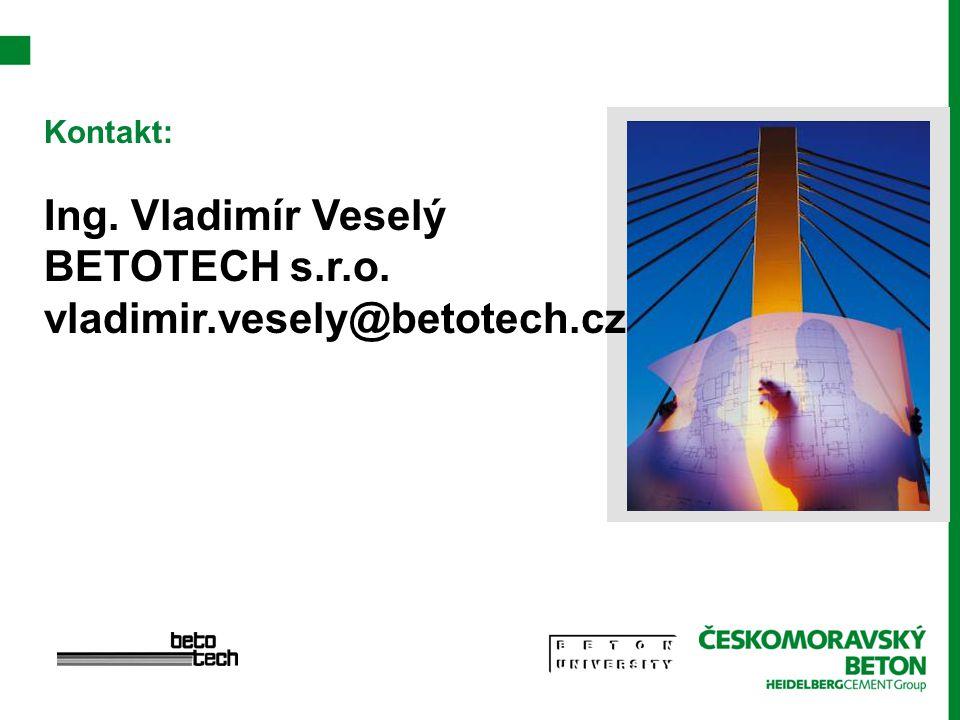 Kontakt: Ing. Vladimír Veselý BETOTECH s.r.o. vladimir.vesely@betotech.cz