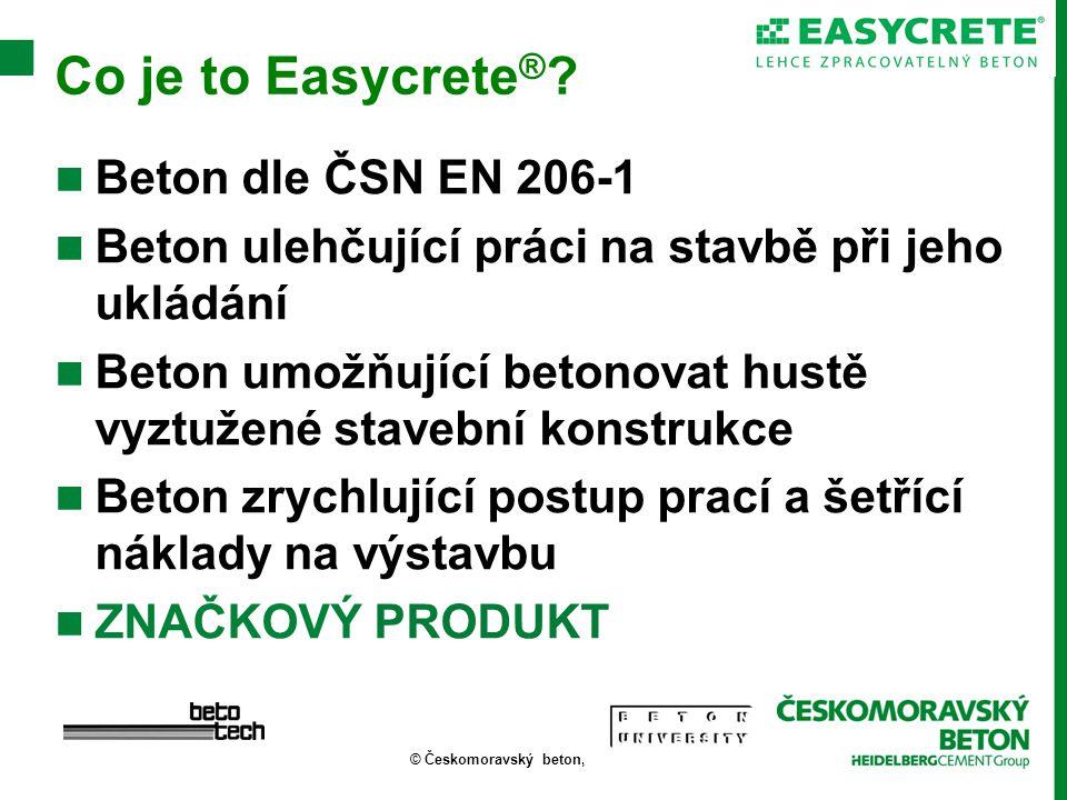 © Českomoravský beton, a.s. Co je to Easycrete ® .