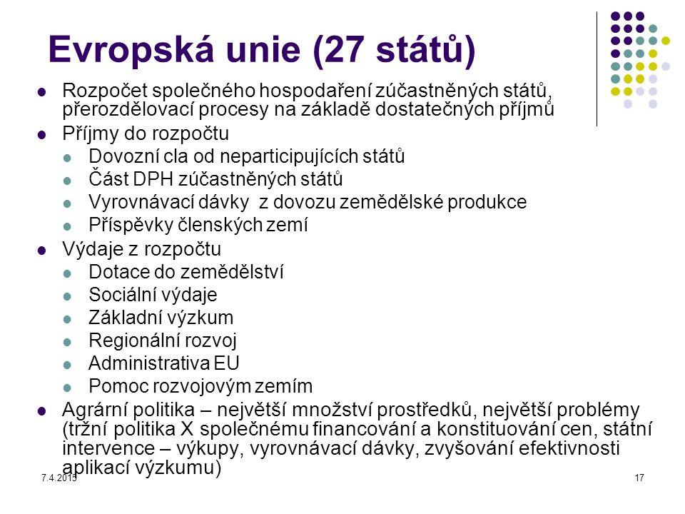 7.4.201517 Evropská unie (27 států) Rozpočet společného hospodaření zúčastněných států, přerozdělovací procesy na základě dostatečných příjmů Příjmy d