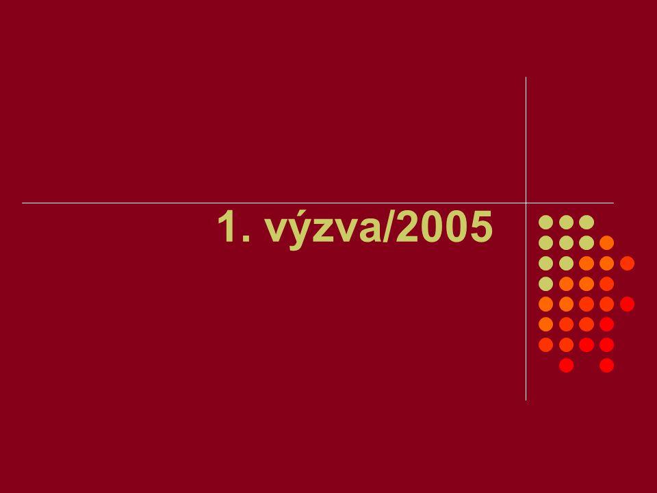 1. výzva/2005
