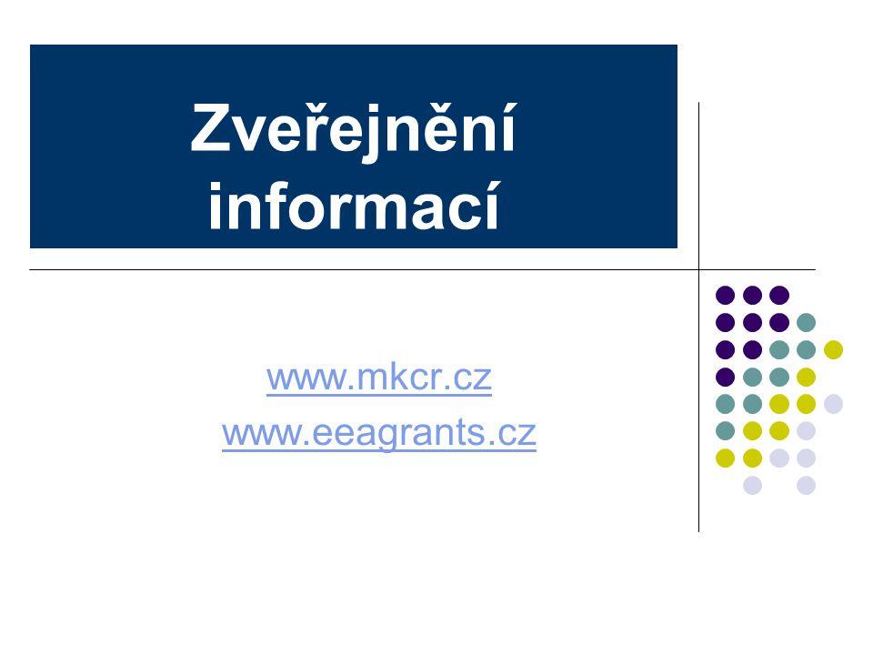 Zveřejnění informací www.mkcr.cz www.eeagrants.cz